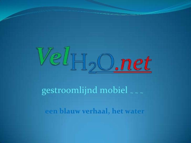 Vel h2o.net grachten