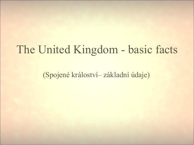 The United Kingdom - basic facts (Spojené králoství– základní údaje)