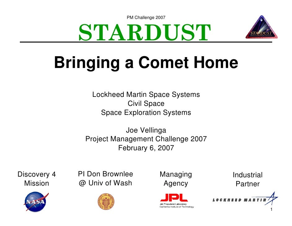 PM Challenge 2007              STARDUST          Bringing a Comet Home                 Lockheed Martin Space Systems      ...