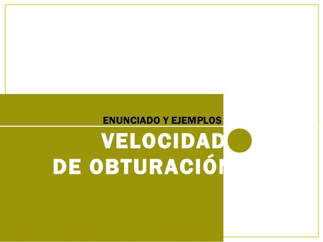 FOTOGRAFÍA 1º BACHILLERATO VELOCIDAD DE OBTURACIÓN ENUNCIADO Y EJEMPLOS
