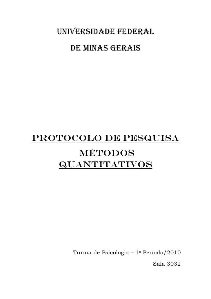UNIVERSIDADE FEDERAL      DE MINAS GERAIS     Protocolo de pesquisa       métodos    quantitativos           Turma de Psic...