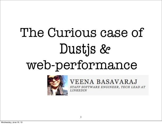 The Curious case ofDustjs &web-performance1Wednesday, June 19, 13