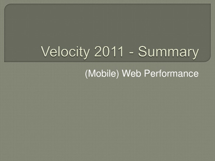 Mobile Web Performance - Velocity 2011