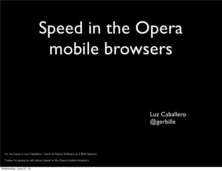 Speed in the Opera                             mobile browsers                                                            ...