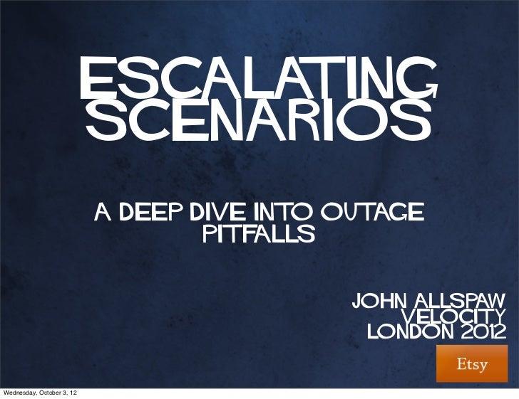 Velocity EU 2012 Escalating Scenarios: Outage Handling Pitfalls