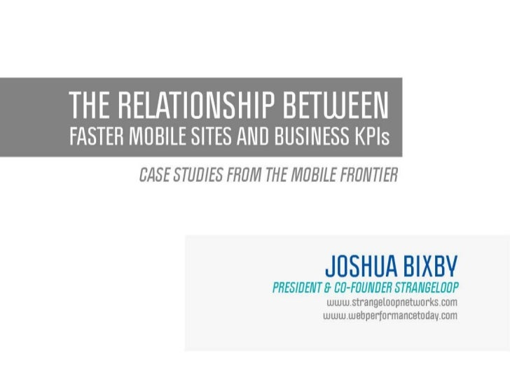 The Relationship Between Faster Mobile Sites and Business KPIs: Case Studies from the Mobile Frontier