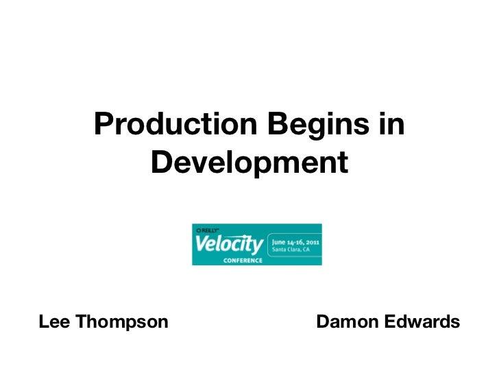 Velocity 2011: Production Begins in Development