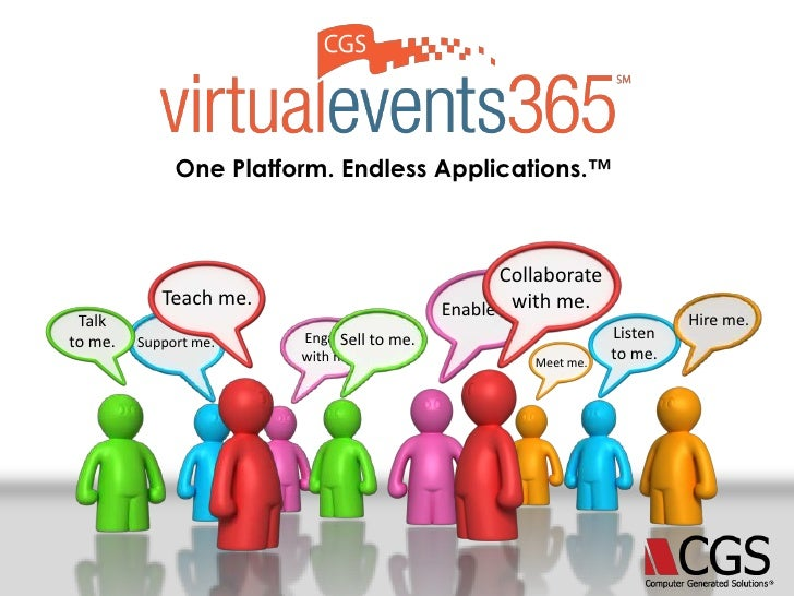 One Platform. Endless Applications.™<br />Collaboratewith me.<br />Teach me.<br />Enable me.<br />Talkto me.<br />Hire me....