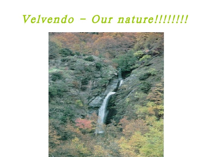 Velvendo - Our nature!!!!!!!!