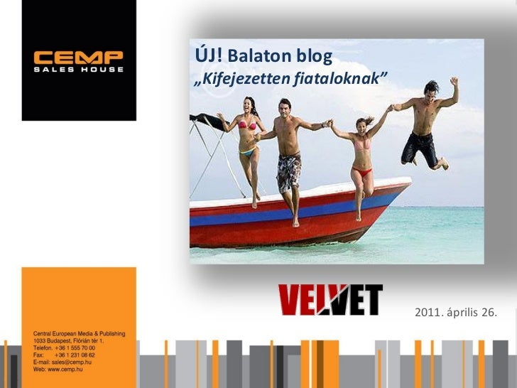 """ÚJ! Balaton blog""""Kifejezetten fiataloknak""""                             2011. április"""