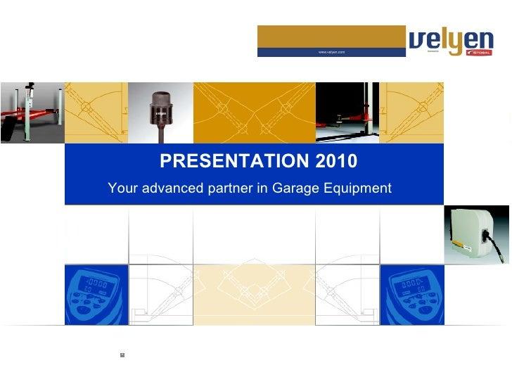 PRESENTATION 2010 Your advanced partner in Garage Equipment