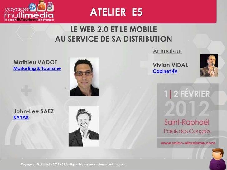 (E5) Le Web 2.0 et le mobile au service de sa distribution - Salon etourisme