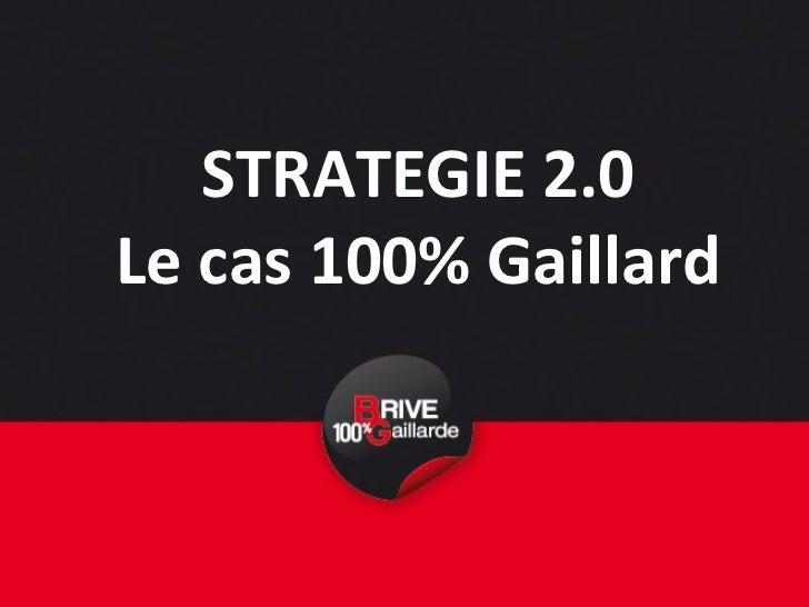 STRATEGIE 2.0 Le cas 100% Gaillard