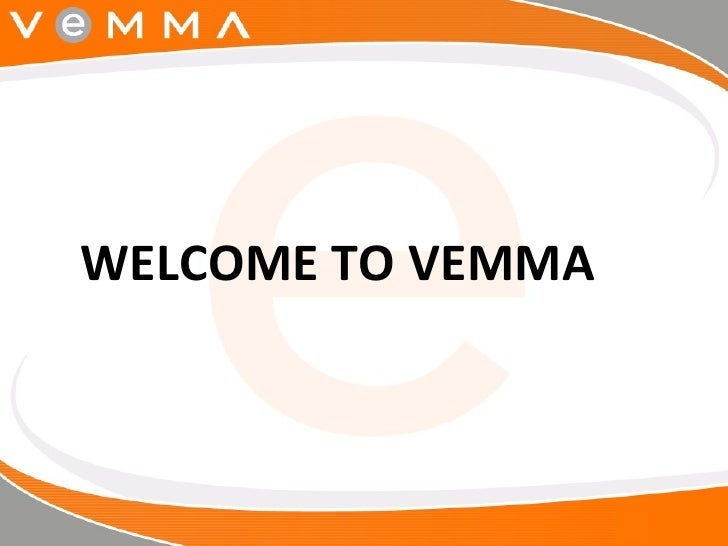 <ul><li>WELCOME TO VEMMA </li></ul>