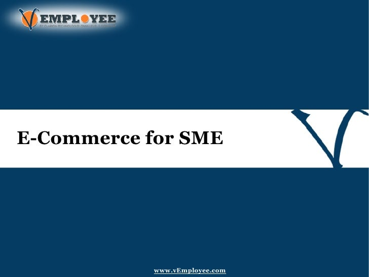 E-Commerce for SME           www.vEmployee.com