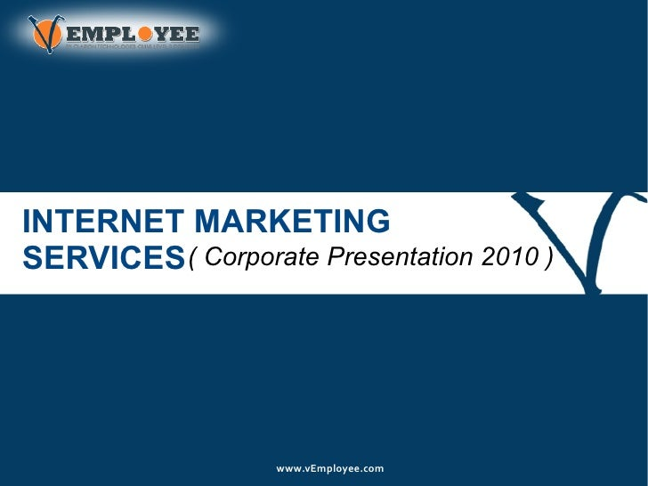 INTERNET MARKETING SERVICES ( Corporate Presentation 2010 )                        www.vEmployee.com