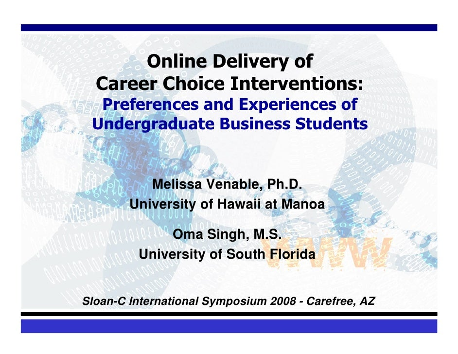Online Delivery of   Career Choice Interventions:   Preferences and Experiences of  Undergraduate Business Students       ...