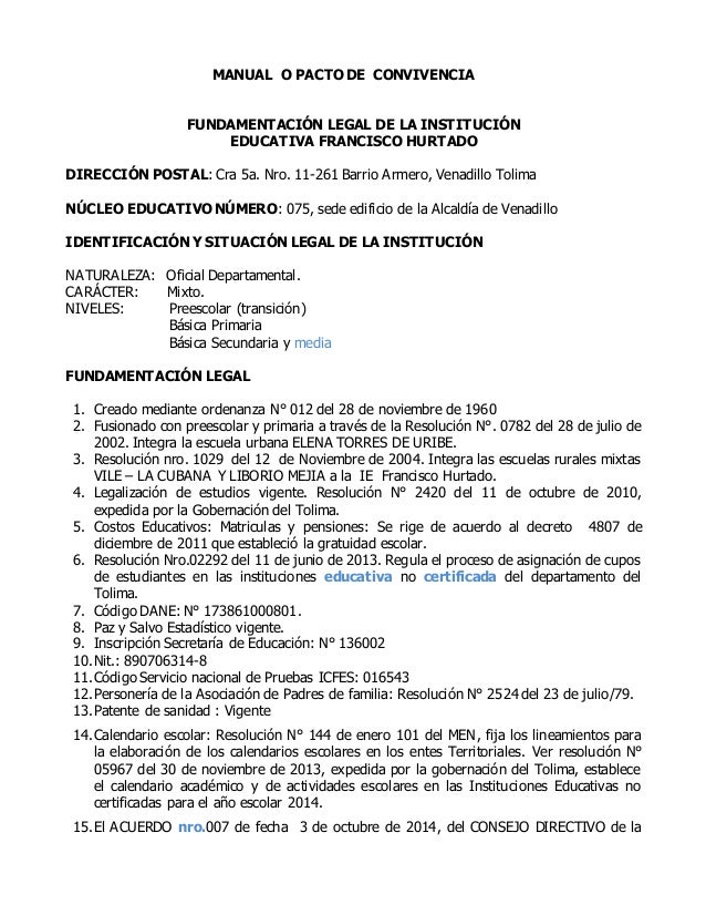 MANUAL O PACTO DE CONVIVENCIA  FUNDAMENTACIÓN LEGAL DE LA INSTITUCIÓN  EDUCATIVA FRANCISCO HURTADO  DIRECCIÓN POSTAL: Cra ...