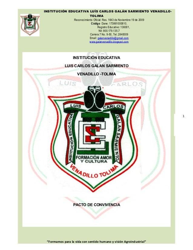 1  INSTITUCIÓN EDUCATIVA LUÍS CARLOS GALÁN SARMIENTO VENADILLO-TOLIMA  Reconocimiento Oficial: Res. 1643 de Noviembre 19 d...