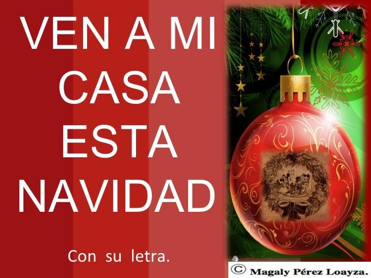Canción navideña:  VEN A MI CASA ESTA NAVIDAD   Con  su  letra.