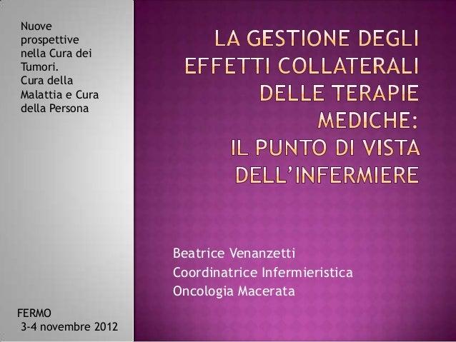 Nuoveprospettivenella Cura deiTumori.Cura dellaMalattia e Curadella Persona                     Beatrice Venanzetti       ...