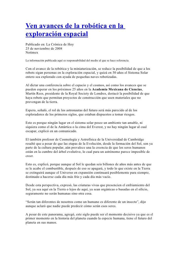 Ven avances de la robótica en la exploración espacial Publicado en: La Crónica de Hoy 25 de noviembre de 2008 Notimex  La ...