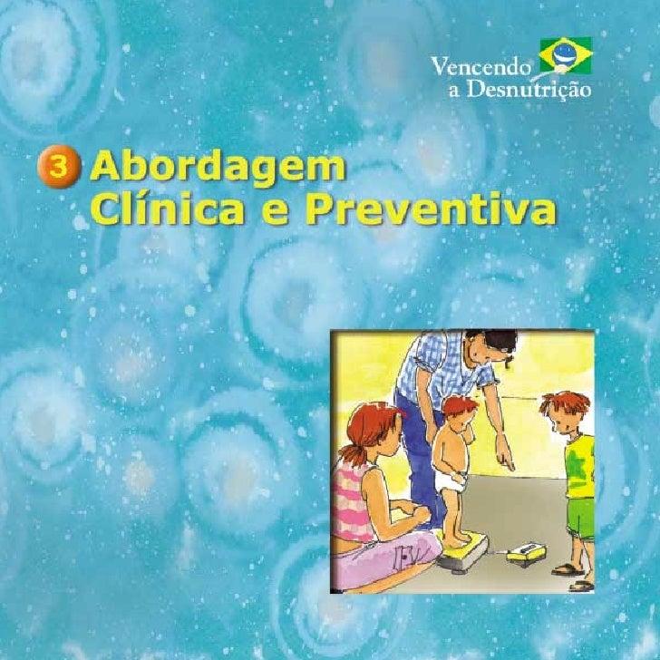 Abordagem Clínica e     Preventiva            Realização:         Em parceria com: