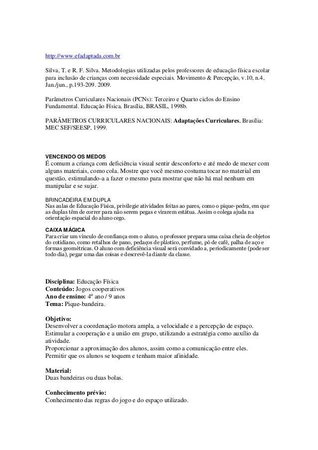 http://www.efadaptada.com.br Silva, T. e R. F. Silva. Metodologias utilizadas pelos professores de educação física escolar...