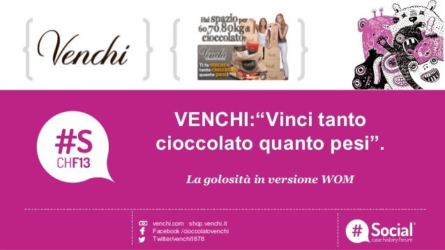 """Venchi: """"Vinci tanto cioccolato quanto pesi"""", la golosità in versione WOM."""