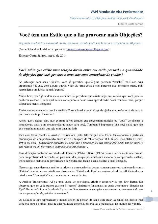 VAP! Vendas de Alta Performance Saiba como evitar as Objeções, melhorando seu Estilo Pessoal Ernesto Costa Santos www.Vend...
