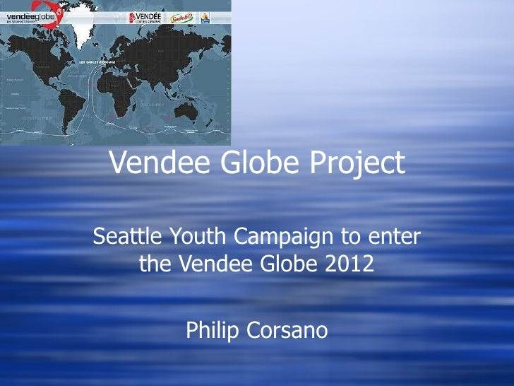 Vendee Globe Project Seattle Youth Campaign to enter the Vendee Globe 2012 Philip Corsano