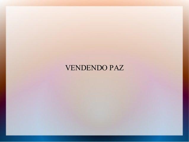 VENDENDO PAZ