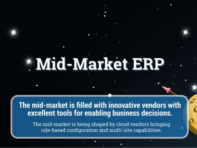 The mid-market is being shaped by cloud vendors bringing role-based configuration and multi-site capabilities. ERP industr...
