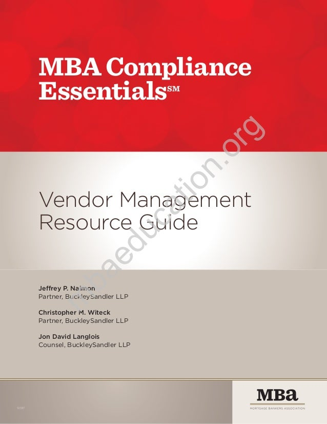 MBA Compliance Essentials  io  n. or  g  SM  ba  ed  uc  at  Vendor Management Resource Guide  m  Jeffrey P. Naimon Partne...