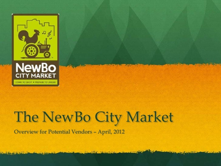 The NewBo City MarketOverview for Potential Vendors – April, 2012