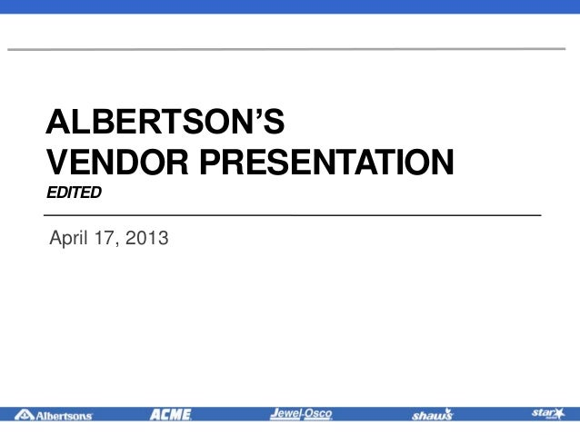 Albertsons & NAI Vendor meeting presentation 4 17 13