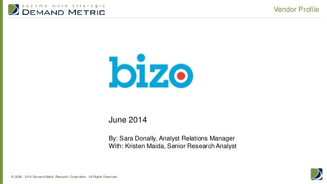 © 2006 - 2014 Demand Metric Research Corporation. All Rights Reserved. Vendor Profile June 2014 By: Sara Donally, Analyst ...