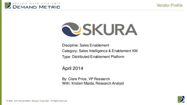 © 2006 - 2014 Demand Metric Research Corporation. All Rights Reserved. Vendor Profile April 2014 By: Clare Price, VP Resea...