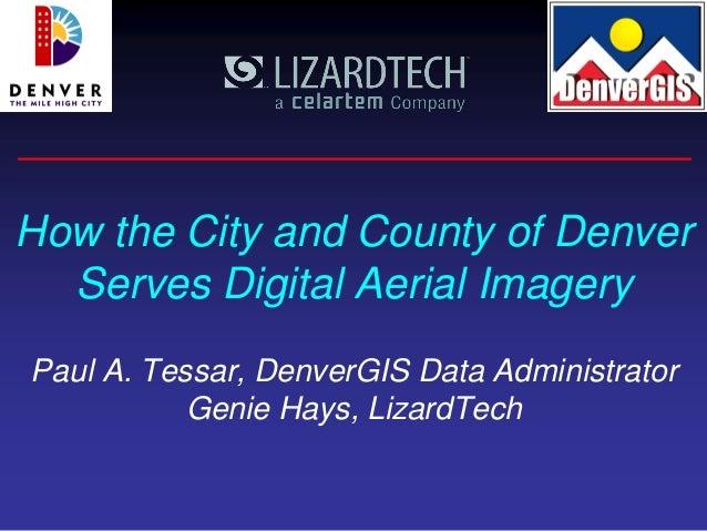 2012 Vendor Track, How City and County of Denver Serves GIS Data, Genie Hays,and Paul Tessar