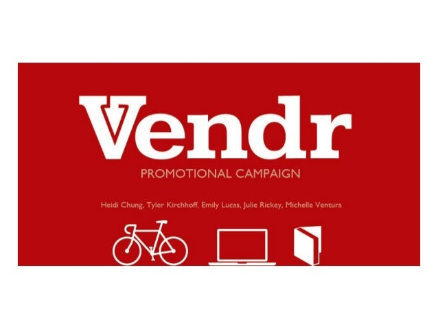 Agenda:• What is Vendr?• Target Market• Research• Promotional plan and strategies• Evaluations and Questions