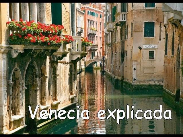 VENECIAObservando el mapa de Italia, Venecia, capitaldel Véneto, parece una ciudad comúnubicada a orillas del Mar Adriátic...