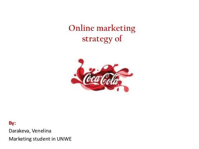 Online marketing                          strategy ofBy:Darakeva, VenelinaMarketing student in UNWE