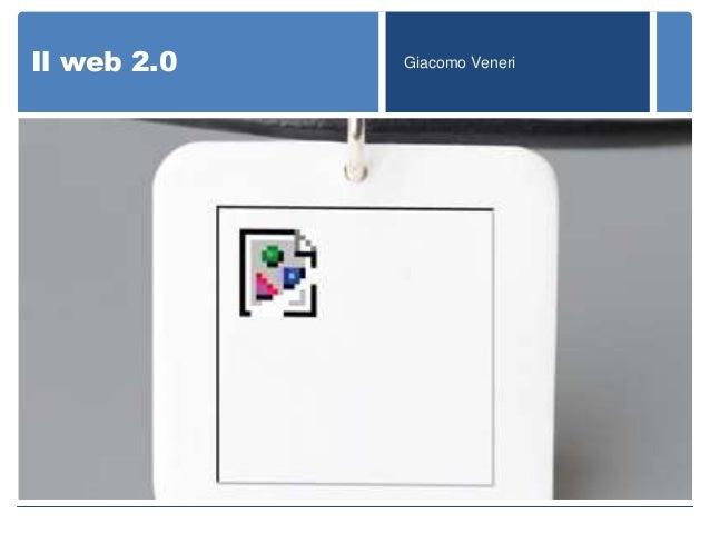 Il web 2.0   Giacomo Veneri