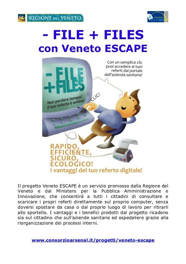 Veneto ESCAPE meno file più files