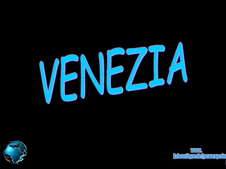 VENEZIA www. laboutiquedelpowerpoint. com