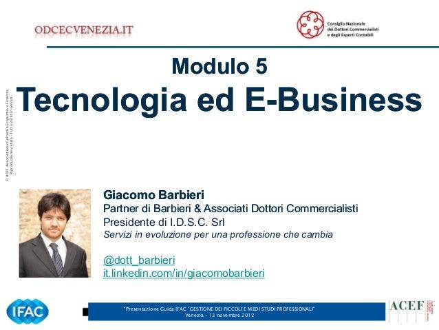 Giacomo Barbieri - Modulo 5 - Valorizzare lo studio con la tecnologia - Venezia, 13/11/2012