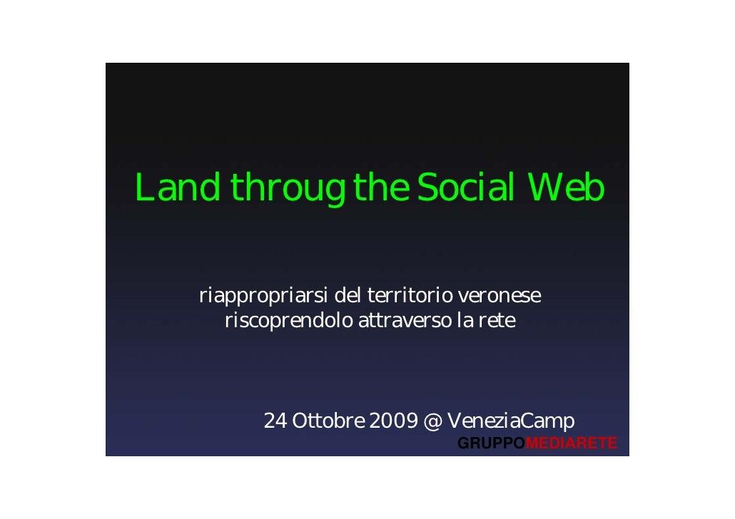 Land throug the Social Web     riappropriarsi del territorio veronese       riscoprendolo attraverso la rete              ...