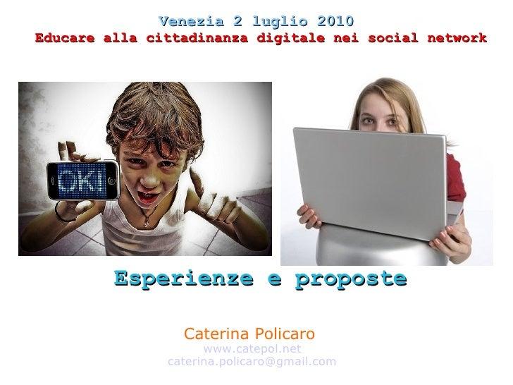 Caterina Policaro  www.catepol.net [email_address] Esperienze e proposte Venezia 2 luglio 2010  Educare alla cittadinanza ...