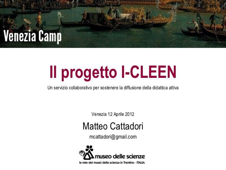 Il progetto I-CLEENUn servizio collaborativo per sostenere la diffusione della didattica attiva                         Ve...
