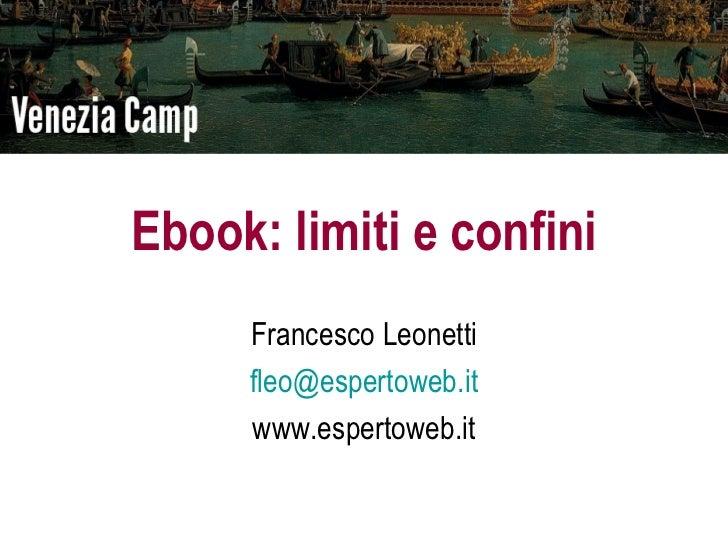 Ebook: limiti e confini     Francesco Leonetti     fleo@espertoweb.it     www.espertoweb.it